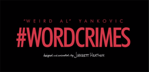 Weird Al Yankovic's Word Crimes Designed and Animated by Jarrett Heather